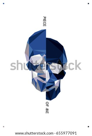 Modern blue polygonal flat hipster style illustration of human Skull, poster with text Piece of me. Calavera, halloween, dark spell t-shirt design.