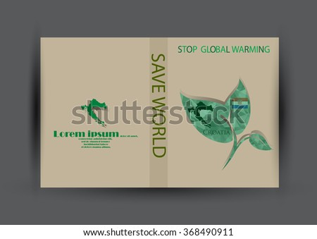 "Modern Brochure design green leaf polygonal with country flag and map template.Croatia flag with green leaf polygonal for magazine design.Paper for eyes style with message ""Stop Global Warming"" - stock vector"