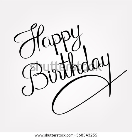 Modern calligraphy brush script Happy Birthday vector. Greeting card sign handwritten lettering typography illustration. Perfect design element for postcards and prints. Original hand crafted design.  - stock vector