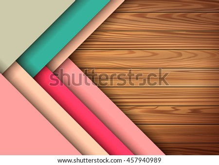 Modern colored material design elements in combination with realistic wooden surface background . Modern vector graphic design template . Applicable for Cover or design . - stock vector