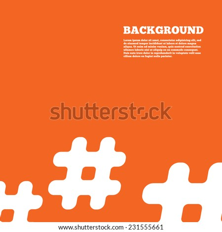 Modern design background. Hashtag sign icon. Social media symbol. Orange poster with white signs. Vector - stock vector