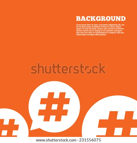Modern design background. Hashtag speech bubble sign icon. Social media symbol. Orange poster with white signs. Vector - stock vector