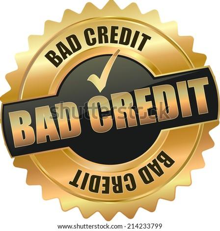 modern gold bad credit vector eps10 badge sign - stock vector