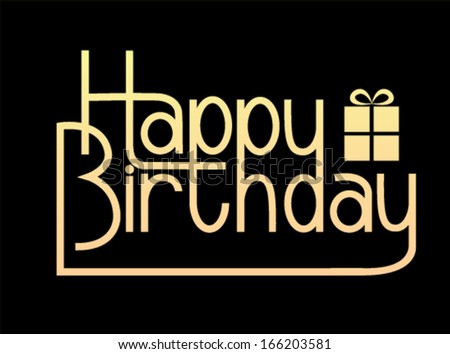 Modern happy birthday sign with unusual lettering style - stock vector