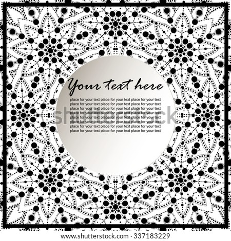 Modern invitation card. Template frame design for card. Elegant  monochrome background with lace ornament and place for text. Floral elements, ornate background. Vector illustration. - stock vector