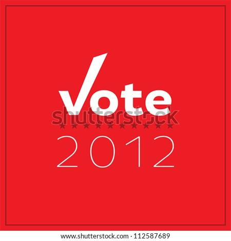 Modern, minimalist Vote 2012 poster. - stock vector