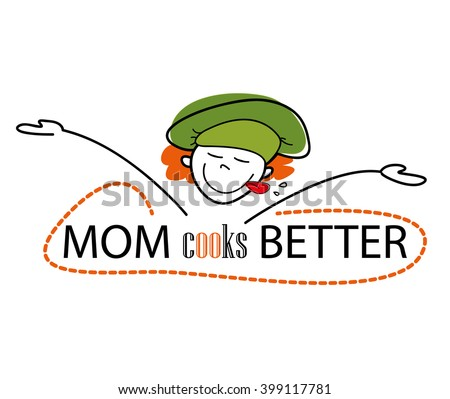 Mom cooks better / Chef  - stock vector