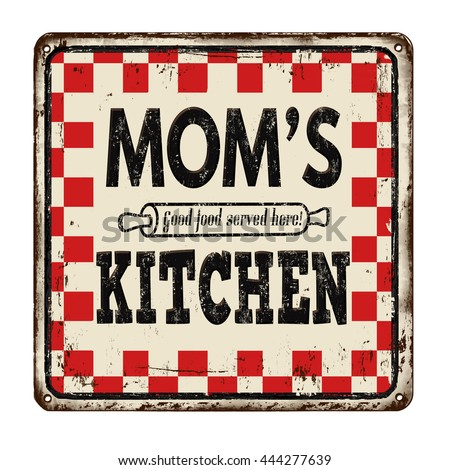 Mom's kitchen on vintage rusty metal sign on a white background, vector illustration - stock vector