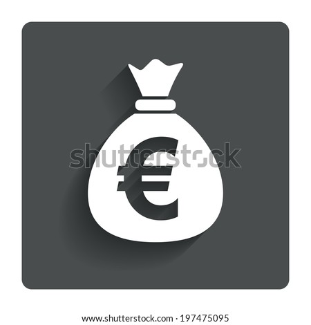 Money bag sign icon. Euro EUR currency symbol. Gray flat button with shadow. Modern UI website navigation. Vector