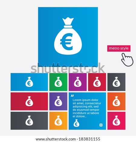 Money bag sign icon. Euro EUR currency symbol. Metro style buttons. Modern interface website buttons with hand cursor pointer. Vector - stock vector