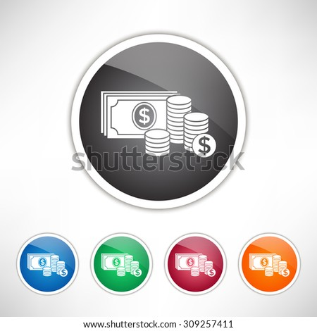 Money banknotes stack and Stack of coins icon with dollar symbol. Set of varicolored icons. - stock vector