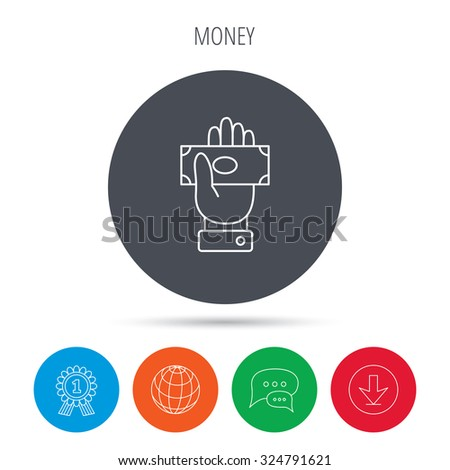 Money icon. Cash in giving hand sign. Payment symbol. Globe, download and speech bubble buttons. Winner award symbol. Vector - stock vector