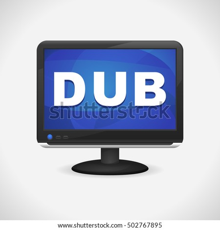 Monitor with Dub on screen for Web, Mobile App, Presentations