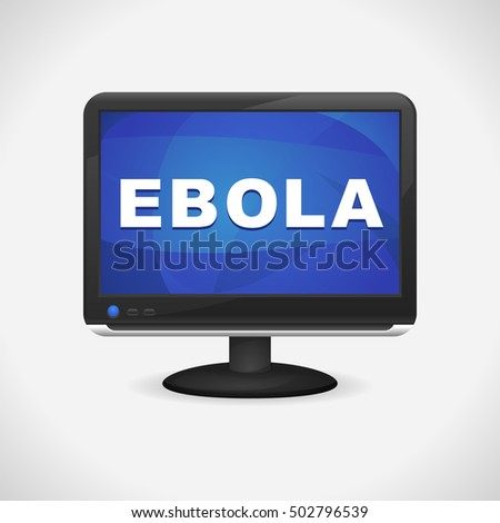 Monitor with Ebola on screen for Web, Mobile App, Presentations