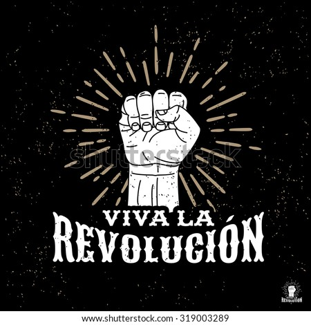 """monochrome antique hipster vintage label , badge, crest """"viva la revolution"""" for flayer poster logo or t-shirt apparel clothing print with lettering sun burst and fist - stock vector"""