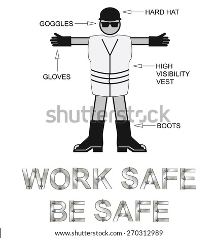 Monochrome Construction Health and Safety Personal Protection Equipment with work safe be safe message isolated on white background - stock vector