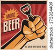 More beer, retro vector design concept. Ice cold ale sold here vintage poster template on old paper texture. Creative unique promotional banner with revolution fist holding bottle opener. - stock photo