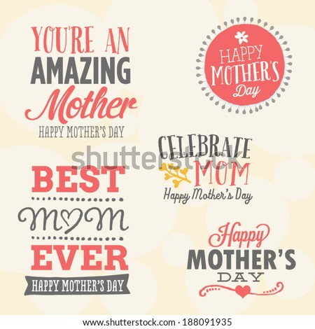 Mother's Day Vector Set | 5 Unique Mother's Day Vectors | You're An Amazing Mother, Happy Mother's Day, Celebrate Mom, Best Mom Ever - stock vector