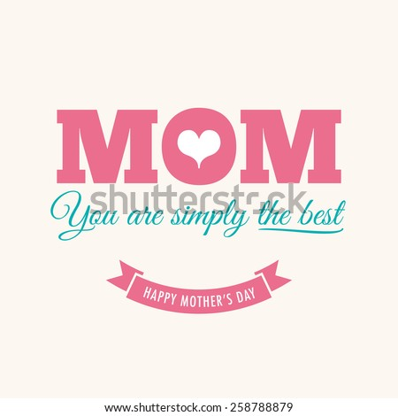Mothers day card with quote : You are simply the best - stock vector