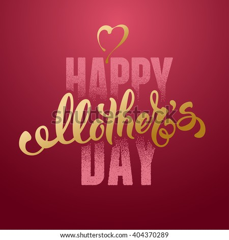 Mothers Day Lettering Calligraphic Design on Red Background With Heart. Happy Mothers Day Inscription. Red And Golden. Vector Design Element For Greeting Card and Other Print Templates. - stock vector