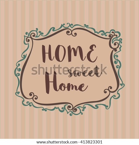 Home Sweet Home Vintage motivated quote home sweet home sign stock vector 413823301