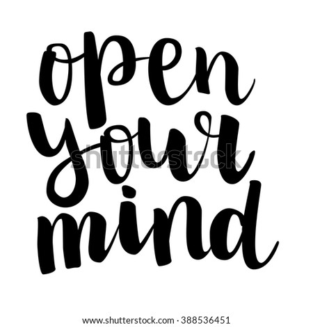 "Motivation brush ink lettering ""Open Your Mind"" isolation black on white. All letter is vector and easy to edit - stock vector"