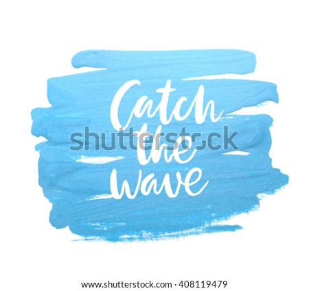 """Motivation poster """"Catch the wave"""" Abstract background - stock vector"""