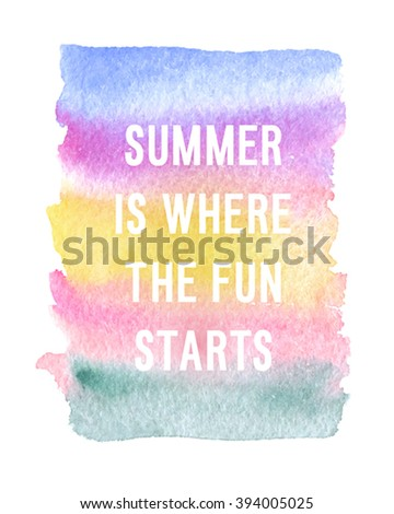 """Motivation poster """"Summer is where the fun started"""" Abstract background - stock vector"""