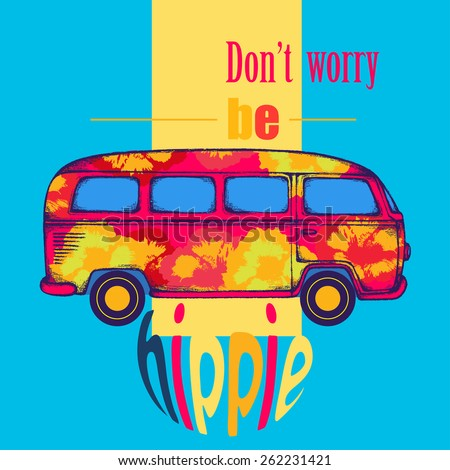 Motivational poster. T-shirt design. Graphic car vector illustration. Hippie van. Don't worry by hippie  - stock vector