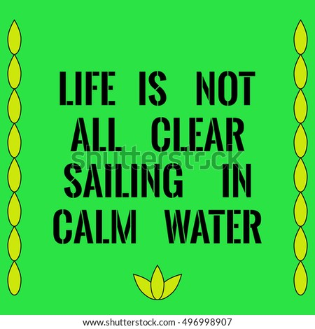 Water Is Life Quote Enchanting Motivational Quote Life Not All Clear Stock Vector 496998907