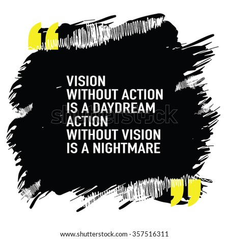 Motivational quote poster / Vision without action is a daydream, action without vision is a nightmare - stock vector