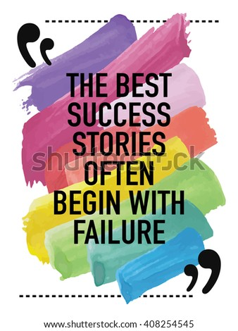 Motivational quote / The best success stories often begin with failure - stock vector