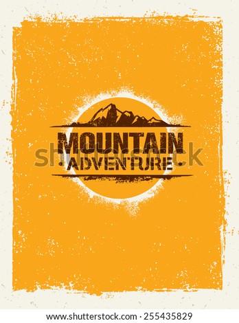 Mountain Adventure. Creative Vector Outdoor Concept on Grunge Background  - stock vector