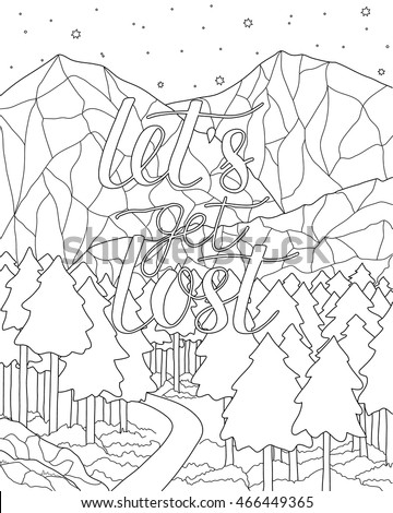 Adult Antistress Coloring Page With Adventure Quote Lets Get Lost Black And