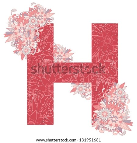 Multicolor patterned letter H with floral elements. Vector illustration - stock vector