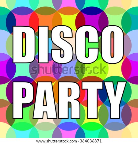 Multicolored text. Disco party. Vector illustration.
