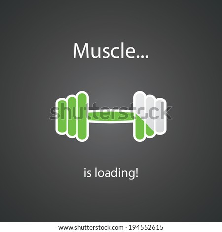 Muscle is Loading! - Weight Icon Design - stock vector
