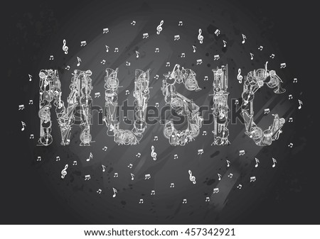 Music lettering with Music Instruments and notes. Hand Drawn in Gray Chalkboard Background. - stock vector