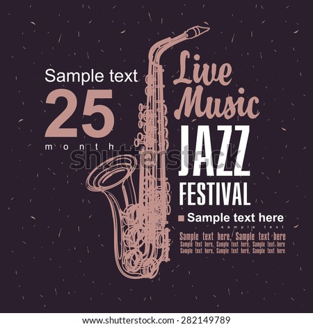 Music poster with a picture of a saxophone jazz festival - stock vector