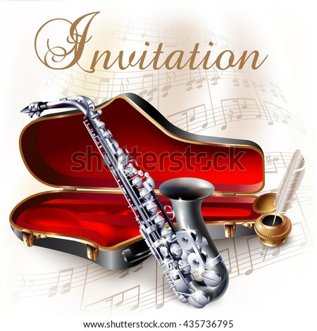 Musical background series. Classical saxophone alto, isolated on white background with musical notes and the 'Invitation' wording. Vector illustration - stock vector