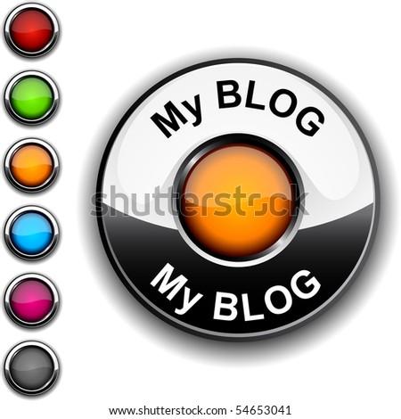 My blog realistic button. Vector. - stock vector