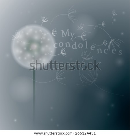 My condolences / Elegant allegory card with dandelion going out of bloom  - stock vector