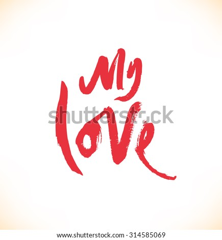 My love. Red ink hand drawn lettering. Modern vector calligraphy - stock vector