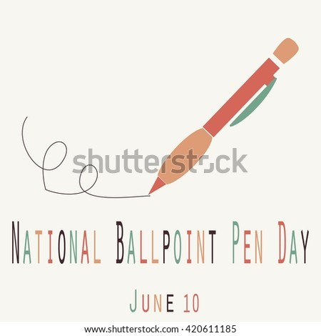 National Ballpoint Pen Day - Funny Unofficial Holiday Collection June