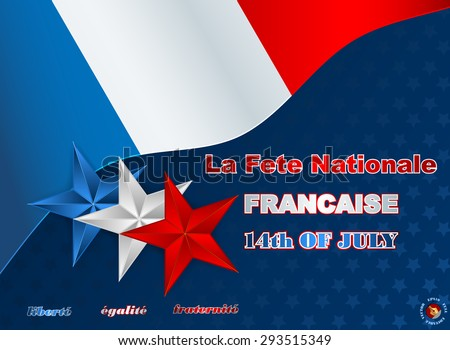 National Celebration of France-French language text; Holidays layout template with blue, white, red stars as national flag colors background for fourteenth July, France Independence Day.         - stock vector