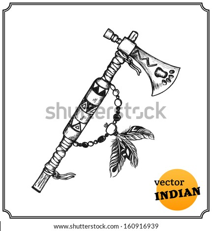 Native American indian tomahawk in a sketch style. Hand-drawn card. Vector illustration. - stock vector