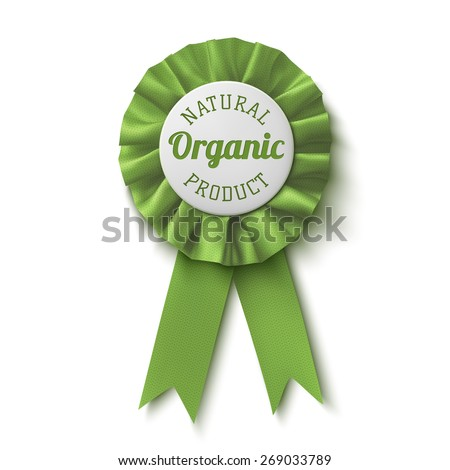 Natural, organic product. Realistic,green label, isolated on white background. Badge. Fabric Award Ribbon. Vector illustration - stock vector