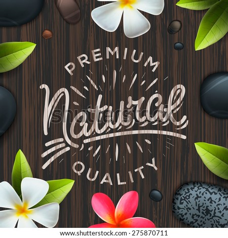 Natural premium quality label, spa concept, vector illustration. - stock vector