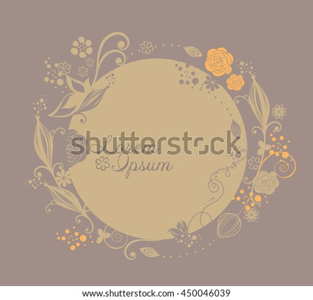 Natural textures. Vector flower in circle. It can be used for invitations, weddings, greeting cards. Place for text. - stock vector
