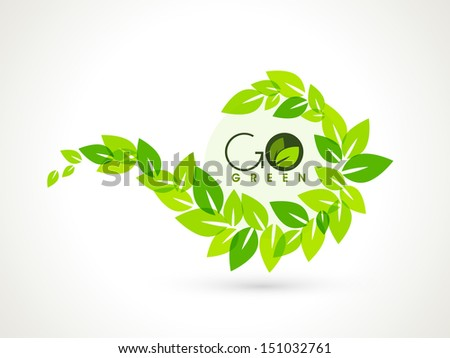 Nature concept with green leaves and the text Go Green. - stock vector